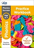 Phonics Ages 6-7 Practice Workbook (Letts KS1 Revision Success - New Curriculum)