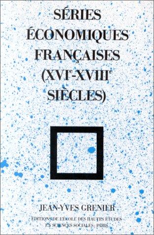 Séries économiques françaises, XVIe-XVIIIe siècles