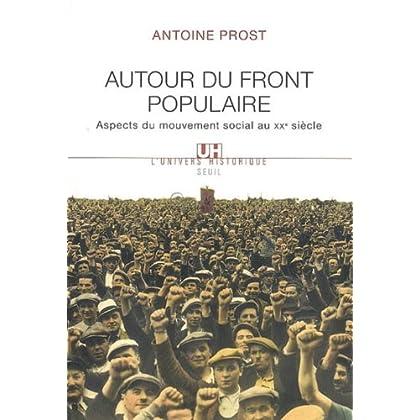 Autour du Front populaire : Aspects du mouvement social au XXe siècle (L'Univers historique t. 1)