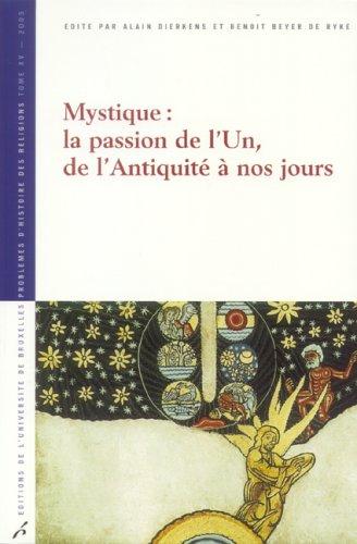 Mystique : La passion de l'Un, de l'Antiquit  nos jours
