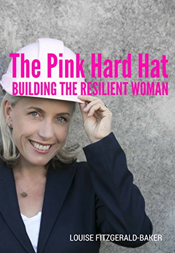 The Pink Hard Hat: Building the Resilient Woman (English Edition) -