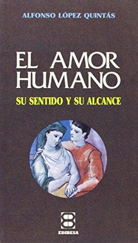 El Amor humano (Libros Varios) por Alfonso López Quintás