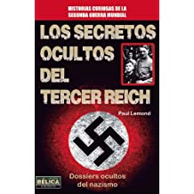 Los Secretos Ocultos del Tercer Reich (Historia Belica)