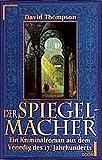 Der Spiegelmacher: Ein Kriminalroman aus dem Venedig des 17. Jahrhunderts (ETB - Econ & List Taschenbuch) - David Thompson