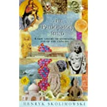 The Participatory Mind: A New Theory of Knowledge And of the Universe (Arkana S.)