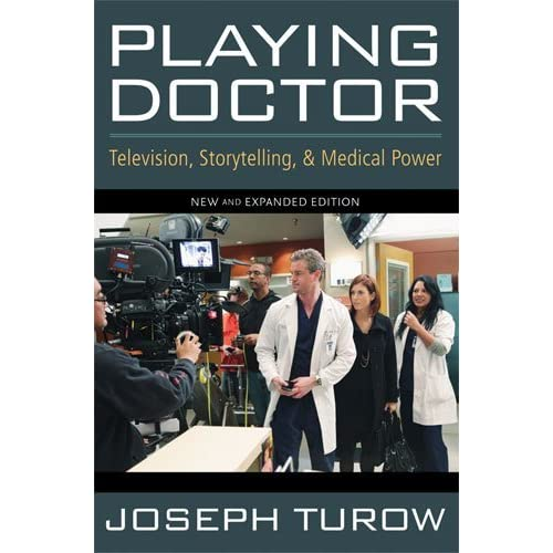 Playing Doctor: Television, Storytelling, and Medical Power by Joseph Turow (2010-08-26)