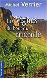 Les vignes du bout du monde par Verrier