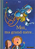 """Afficher """"Moi, ma grand-mere..."""""""