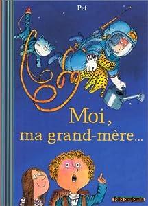 """Afficher """"Moi, ma grand-mère..."""""""