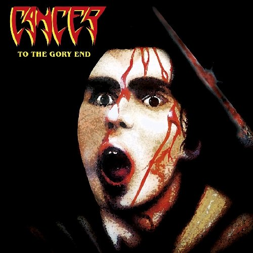 Cancer: To The Gory End (Audio CD)