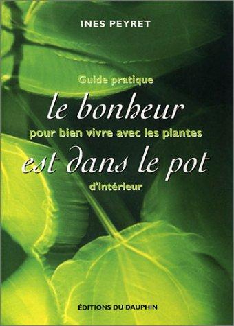 le-bonheur-est-dans-le-pot-guide-pratique-pour-bien-vivre-avec-les-plantes-dinterieur