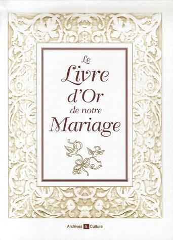 Le Livre d'or de notre Mariage par Florence Fourré-Guibert