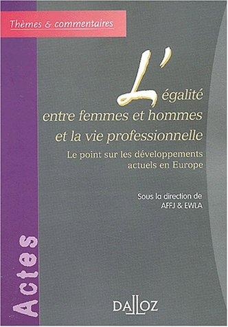 L'égalité entre femmes et hommes et la vie professionnelle : Le point sur les développements actuels en Europe