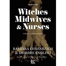 [Witches, Midwives, and Nurses: A History of Women Healers] (By: Barbara Ehrenreich) [published: September, 2010]