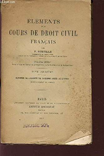ELEMENTS D'UN COURS DE DROIT CIVIL FRANCAIS / TOME DEUXIEME : MATIERE DE L'EXAMEN DE DEUXIEME ANNEE DE LICENCE / DEUXIEME EDITION.