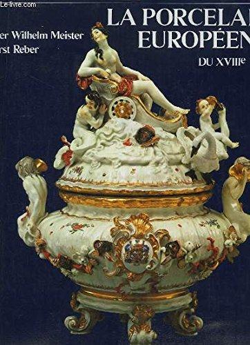 La Porcelaine européenne du XVIIIe (18e) siècle