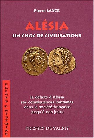 Alésia : Un choc de civilisations par Pierre Lance