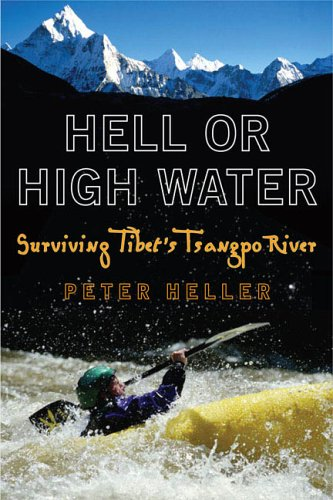 Hell or High Water: Surviving Tibet's Tsangpo River