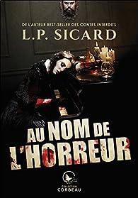 Au nom de l'horreur par Louis-Pier Sicard