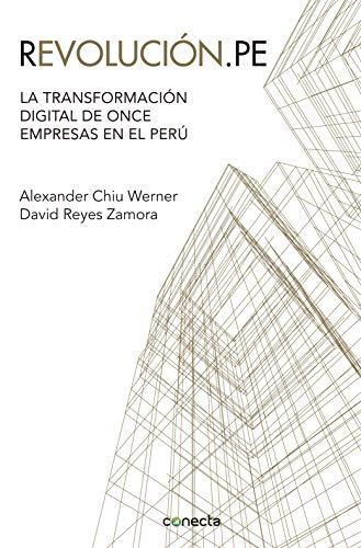 Revolucion.pe: La transformación digital de once empresas en ...
