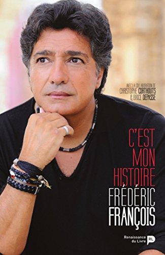 Frédéric François: C'est mon histoire (SOCIETE) (French Edition)