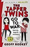 The Tapper Twins: The Tapper Twins Go to War (With Each Other) by Geoff Rodkey (2015-04-02)
