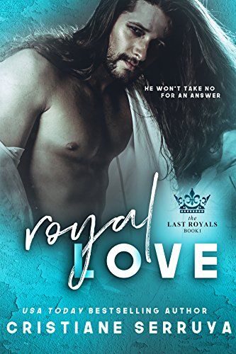Royal Love (Last Royals Book 1) by [Serruya, Cristiane]
