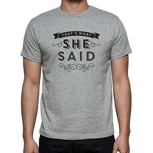 Thats What She Said Poster Black And White Herren T-Shirt Grau