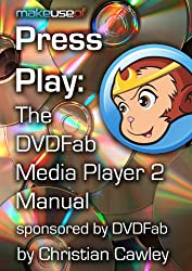 Press Play: The DVDFab Media 2 Player Manual