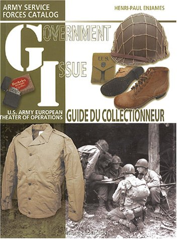Government Issue : US Army European Theater of Operations Collector Guide