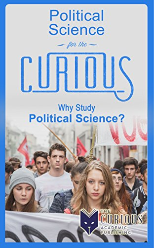 political-science-for-the-curious-why-study-political-science-english-edition
