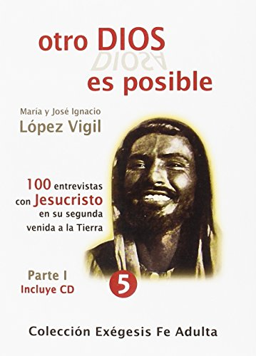OTRO DIOS ES POSIBLE (Colección Exégesis Fe adulta) por LOPEZ VIGIL