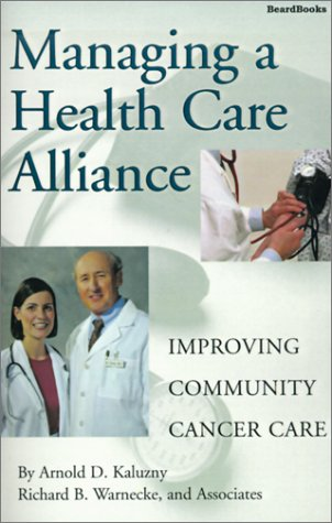 Managing a Health Care Alliance: Improving Community Cancer Care