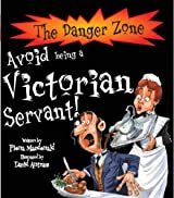Avoid Being a Victorian Servant! (Danger Zone) (The Danger Zone)