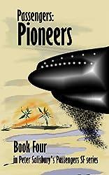 Passengers: Pioneers (Peter Salisbury's Passengers Series Book 4)