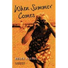 When Summer Comes Level 4 (Cambridge English Readers)
