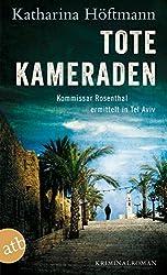 Tote Kameraden: Kommissar Rosenthal ermittelt in Tel Aviv  Kriminalroman (Assaf Rosenthal 3)