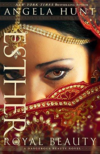 Esther: Royal Beauty (Dangerous Beauty Novels)