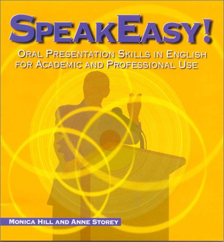 Speak Easy: Oral Presentation Skills in English for Academic and Professional Use