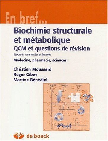 Biochimie structurale et métabolique. QCM et questions de révision (En Bref)