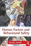 Human Factors and Behavioural Safety 1st (first) Edition by Stranks MSc FCIEH FIOSH RSP Managing Consultant, Jeremy publ