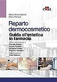 Reparto dermocosmetico - Guida all'estetica in farmacia