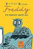 Freddy: Ein Hamster packt aus (Gulliver) - Dietlof Reiche