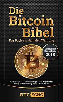 Die Bitcoin Bibel: Das Buch zur digitalen Währung von [BTC-ECHO, Wagenknecht, Sven, Giese, Dr. Philipp, Preuss, Mark, Horch, Phillip]