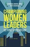 Championing Women Leaders: Beyond Sponsorship by Shaheena Janjuha-Jivraj (2015-11-30)