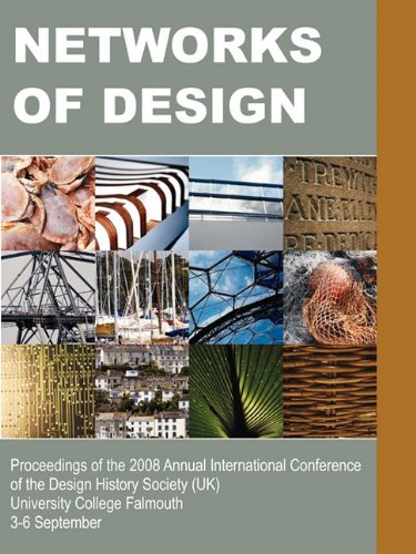 Networks of Design: Proceedings of the 2008 Annual International Conference of the Design History Society (UK) University College Falmouth
