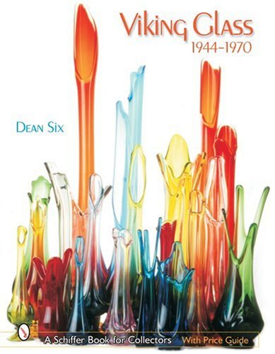 Viking Glass 1944-1970 (Schiffer Book for Collectors) - Martinsville Glass