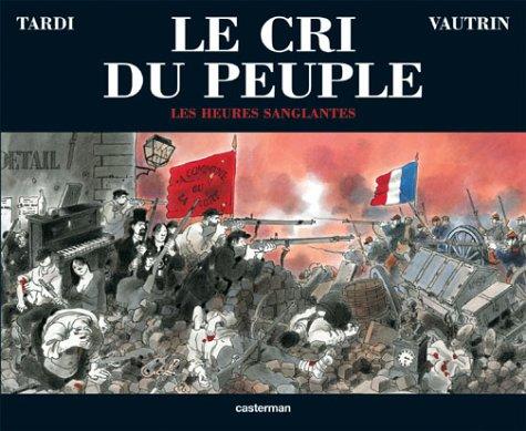 Le Cri du peuple, tome 3 : Les Heures sanglantes