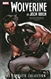 Wolverine by Jason Aaron: The Complete Collection Volume 1 (Wolverine (Unnumbered)) (Paperback)