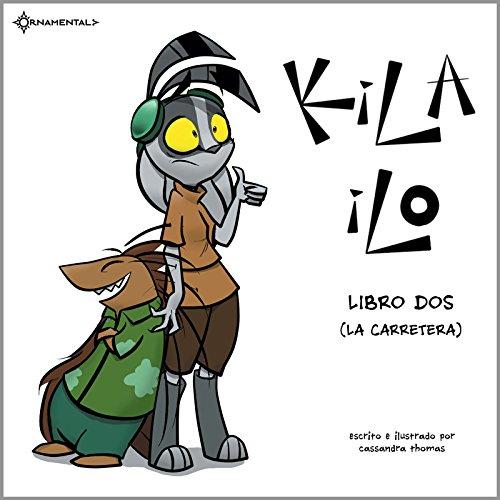 KiLA iLO: Libro Dos (La Carretera) par Cassandra Thomas